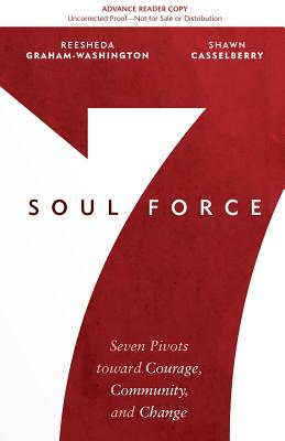 Image for Soul Force: Seven Pivots toward Courage, Community, and Change