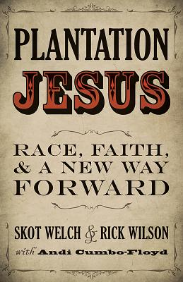 Image for Plantation Jesus: Race, Faith, and a New Way Forward