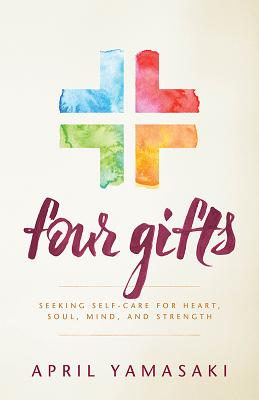 Image for Four Gifts: Seeking Self-care for Heart, Soul, Mind, and Strength