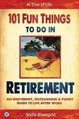 Image for 101 Fun Things to Do in Retirement