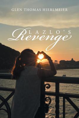 Lazlo?s Revenge, Hierlmeier, Glen Thomas