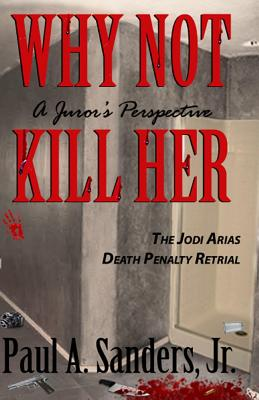 Image for Why Not Kill Her: A Juror's Perspective