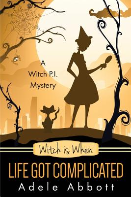 Image for Witch Is When Life Got Complicated (A Witch P.I. Mystery) (Volume 2)