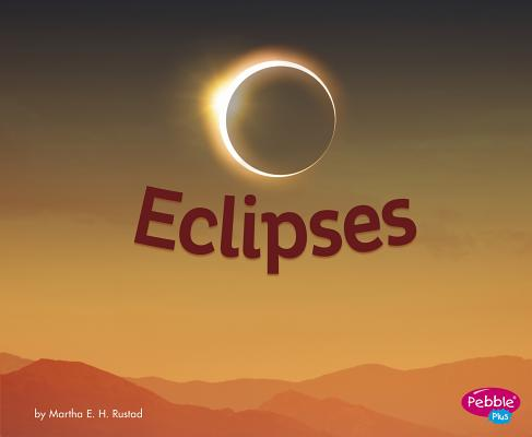 Eclipses (Amazing Sights of the Sky), Rustad, Martha E. H.