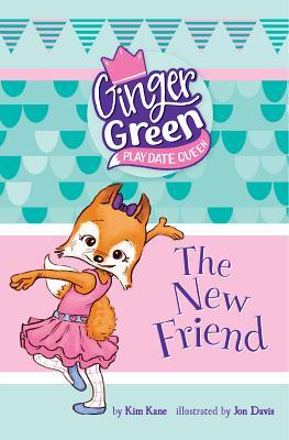 The New Friend (Ginger Green, Playdate Queen), Kane, Kim