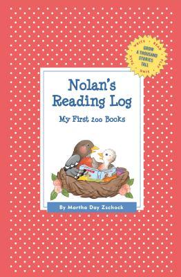 Nolan's Reading Log: My First 200 Books (GATST) (Grow a Thousand Stories Tall), Zschock, Martha Day