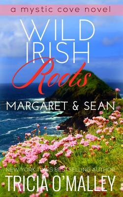 Image for Wild Irish Roots: Margaret & Sean (The Mystic Cove Series) (Volume 5)