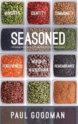 Image for Seasoned: Infusing the Flavor of the Spirit into Your Home