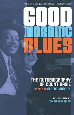 Image for Good Morning Blues: The Autobiography of Count Basie