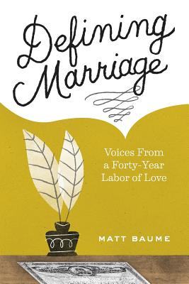 Image for Defining Marriage: Voices from a Forty-Year Labor of Love