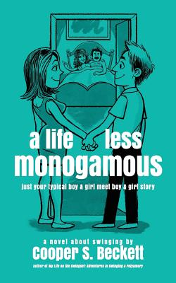 Image for A Life Less Monogamous : A Novel about Swinging