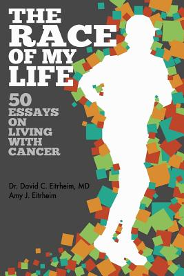 Image for The Race of my life: 50 essays on living with cancer