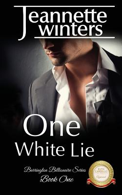 Image for One White Lie (The Barrington Billionaire's Series) (Volume 1)