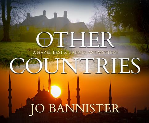 Other Countries: A British Police Procedural (Gabriel Ash and Hazel Best Mysteries), Bannister, Jo