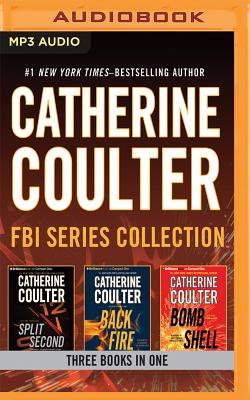 Image for Catherine Coulter - FBI Series Collection: Split Second, Backfire, Bombshell (Fbi Thrillers)