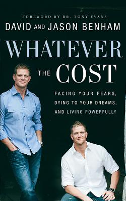 Image for Whatever the Cost: Facing Your Fears, Dying to Your Dreams, and Living Powerfully