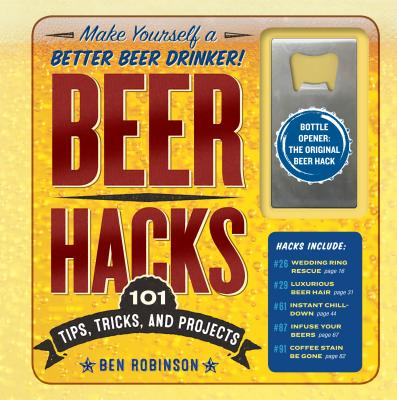 Image for BEER HACKS: 100 Tips, Tricks, and Projects