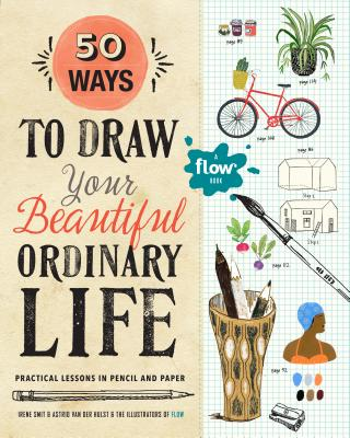 Image for 50 Ways to Draw Your Beautiful, Ordinary Life: Practical Lessons in Pencil and Paper