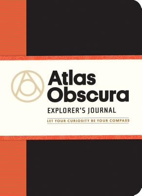 Image for Atlas Obscura Explorer's Journal: Let Your Curiosity Be Your Compass