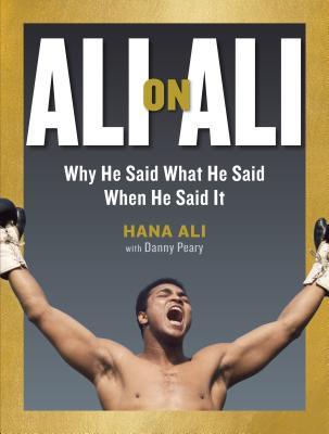 Image for ALI ON ALI: Why He Said What He Said When He Said