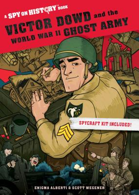 Image for Victor Dowd and the World War II Ghost Army: A Spy on History Book