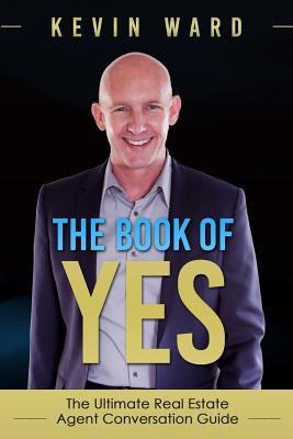 Image for The Book of YES: The Ultimate Real Estate Agent Conversation Guide