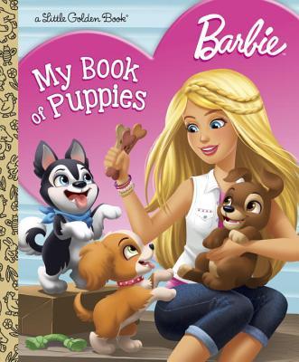 Barbie: My Book of Puppies (Barbie) (Little Golden Book), Golden Books