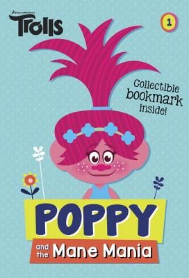 Image for Poppy and the Mane Mania (DreamWorks Trolls Chapter Book #1) (Trolls Chapter Books)