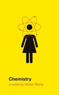 Chemistry: A novel, Weike Wang