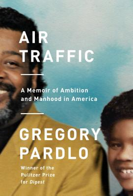 Image for Air Traffic: A Memoir of Ambition and Manhood in America