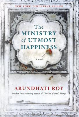 The Ministry of Utmost Happiness: A novel, Arundhati Roy