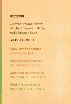 Godsong: A Verse Translation of the Bhagavad Gita, with Commentary, Amit Majmudar