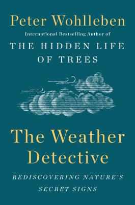 Image for The Weather Detective: Rediscovering Nature's Secret Signs