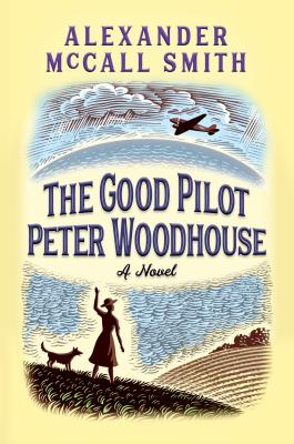 Image for The Good Pilot Peter Woodhouse: A Novel