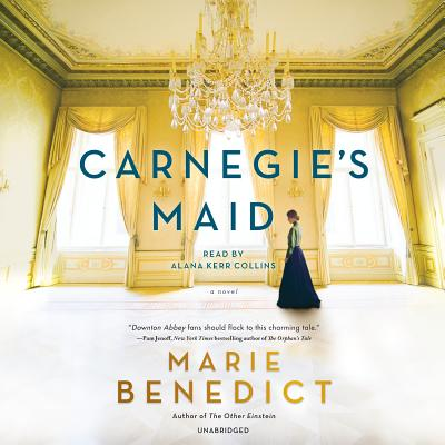 Carnegie's Maid: A Novel, Benedict, Marie