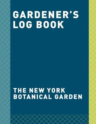 Image for Gardener's Log Book: A 5-Year Planner (New York Botanical Garden)
