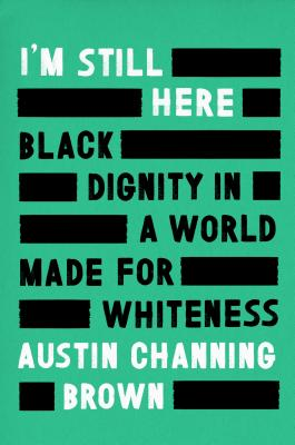 Image for I'm Still Here: Black Dignity in a World Made for Whiteness