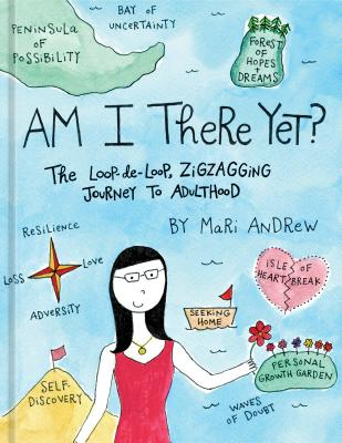 Image for Am I There Yet?: The Loop-de-loop, Zigzagging Journey to Adulthood
