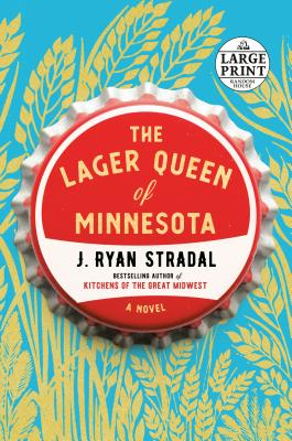 Image for The Lager Queen of Minnesota: A Novel