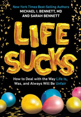 Image for Life Sucks: How to Deal with the Way Life Is, Was, and Always Will Be Unfair