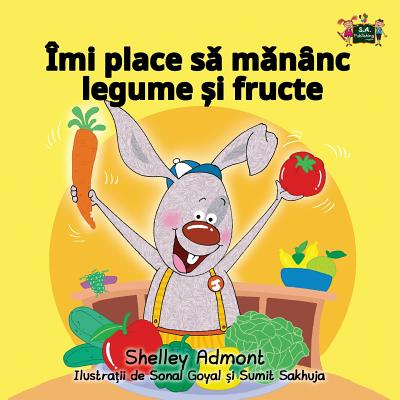 I Love to Eat Fruits and Vegetables (romanian for kids, romanian childrens books, romanian books for children): romanian for beginners (Romanian Bedtime Collection) (Romanian Edition), Admont, Shelley; Publishing, S.A.