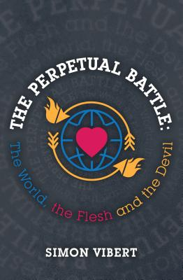 Image for The Perpetual Battle: The World, the Flesh and the Devil