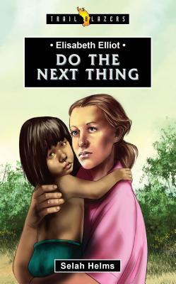 Image for Elisabeth Elliot: Do the Next Thing (Trail Blazers)
