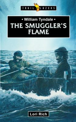 Image for William Tyndale: The Smuggler's Flame (Trail Blazers)