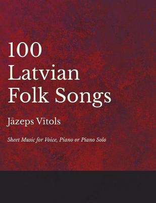 Image for 100 Latvian Folk Songs - Sheet Music for Voice, Piano or Piano Solo