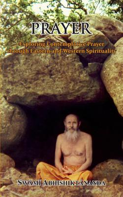 Image for Prayer: Exploring Contemplative Prayer through Eastern and Western Spirituality