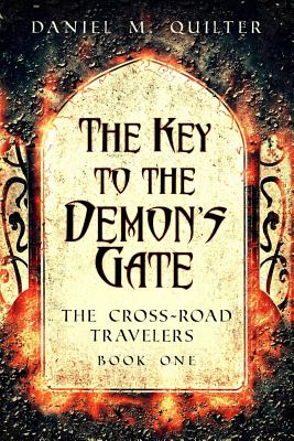 Image for The Key to the Demon's Gate: The Cross-Road Travelers Book One