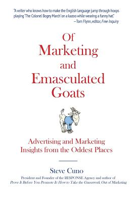 Image for Of Marketing and Emasculated Goats: Marketing Insights from the Oddest Places