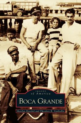 Boca Grande, Hoeckel, Marilyn Arbor; Van Itallie, Theodore B
