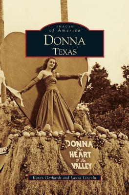 Donna, Texas, Lincoln, Laura; Gerhardt, Karen; Alejandro, Amy